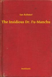 Rohmer Sax - The Insidious Dr. Fu-Manchu E-KÖNYV