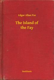 Poe Edgar Allan - The Island of the Fay E-KÖNYV