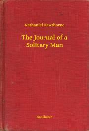 Hawthorne Nathaniel - The Journal of a Solitary Man E-KÖNYV