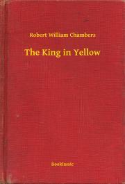 Chambers Robert William - The King in Yellow E-KÖNYV