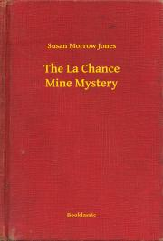 Jones Susan Morrow - The La Chance Mine Mystery E-KÖNYV