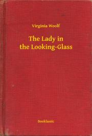 Woolf Virginia - The Lady in the Looking-Glass E-KÖNYV