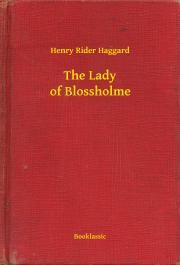 Haggard Henry Rider - The Lady of Blossholme E-KÖNYV