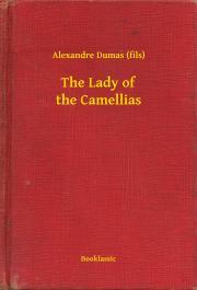 Dumas Alexandre - The Lady of the Camellias E-KÖNYV