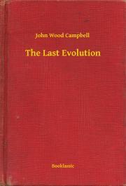 Campbell John Wood - The Last Evolution E-KÖNYV