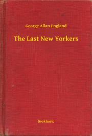 England George Allan - The Last New Yorkers E-KÖNYV
