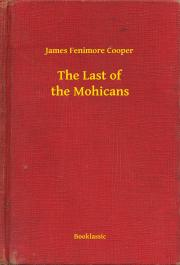 Cooper James Fenimore - The Last of the Mohicans E-KÖNYV