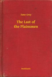 Grey Zane - The Last of the Plainsmen E-KÖNYV