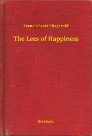 Fitzgerald Francis Scott - The Lees of Happiness E-KÖNYV
