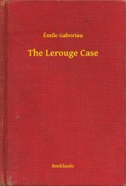 Gaboriau Émile - The Lerouge Case E-KÖNYV