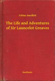 Smollett Tobias - The Life and Adventures of Sir Launcelot Greaves E-KÖNYV