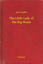 London Jack - The Little Lady of the Big House E-KÖNYV