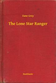Grey Zane - The Lone Star Ranger E-KÖNYV