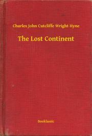 Hyne Charles John Cutcliffe Wright - The Lost Continent E-KÖNYV