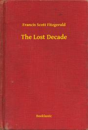 Fitzgerald Francis Scott - The Lost Decade E-KÖNYV