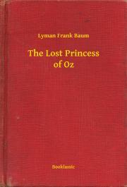 Baum Lyman Frank - The Lost Princess of Oz E-KÖNYV