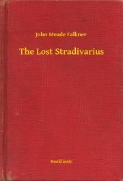Falkner John Meade - The Lost Stradivarius E-KÖNYV