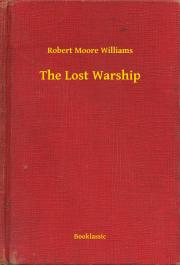 Williams Robert Moore - The Lost Warship E-KÖNYV