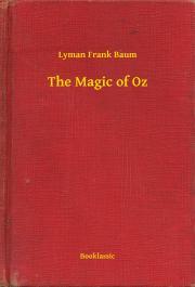 Baum Lyman Frank - The Magic of Oz E-KÖNYV