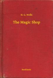Wells H. G. - The Magic Shop E-KÖNYV