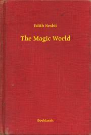Nesbit Edith - The Magic World E-KÖNYV