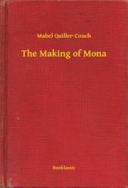 Quiller-Couch Mabel - The Making of Mona E-KÖNYV
