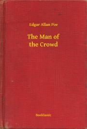 Poe Edgar Allan - The Man of the Crowd E-KÖNYV