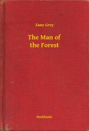 Grey Zane - The Man of the Forest E-KÖNYV
