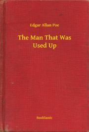 Poe Edgar Allan - The Man That Was Used Up E-KÖNYV