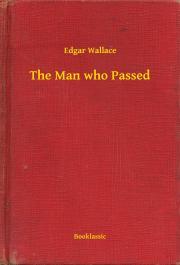 Wallace Edgar - The Man who Passed E-KÖNYV