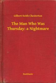 Chesterton Gilbert - The Man Who Was Thursday: a Nightmare E-KÖNYV