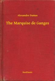 Dumas Alexandre - The Marquise de Ganges E-KÖNYV