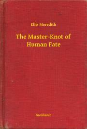 Meredith Ellis - The Master-Knot of Human Fate E-KÖNYV
