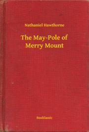 Hawthorne Nathaniel - The May-Pole of Merry Mount E-KÖNYV