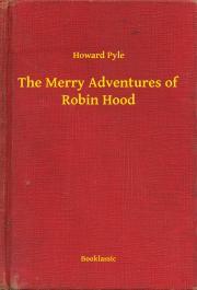 Pyle Howard - The Merry Adventures of Robin Hood E-KÖNYV