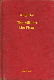 Eliot George - The Mill on the Floss E-KÖNYV
