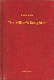 Zola Émile - The Miller's Daughter E-KÖNYV