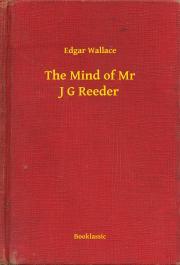 Wallace Edgar - The Mind of Mr J G Reeder E-KÖNYV