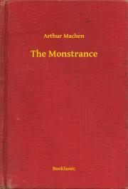 Machen Arthur - The Monstrance E-KÖNYV