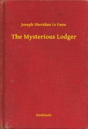 Sheridan Le Fanu Joseph - The Mysterious Lodger E-KÖNYV
