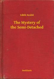 Nesbit Edith - The Mystery of the Semi-Detached E-KÖNYV