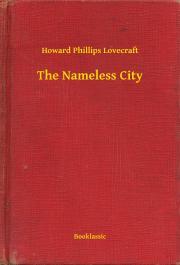 Lovecraft Howard Phillips - The Nameless City E-KÖNYV