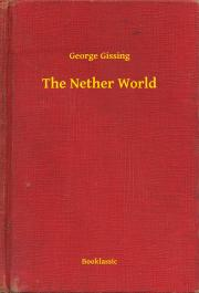 Gissing George - The Nether World E-KÖNYV