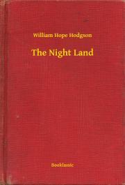 Hodgson William Hope - The Night Land E-KÖNYV