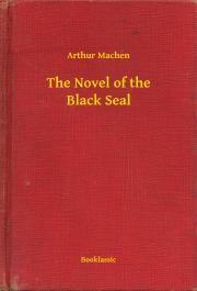 Machen Arthur - The Novel of the Black Seal E-KÖNYV