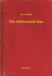 Wells H. G. - The Obliterated Man E-KÖNYV