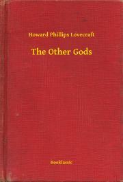 Lovecraft Howard Phillips - The Other Gods E-KÖNYV