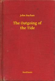 Buchan John - The Outgoing of the Tide E-KÖNYV
