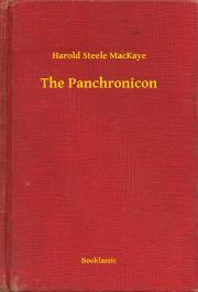 MacKaye Harold Steele - The Panchronicon E-KÖNYV