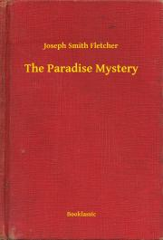 Fletcher Joseph Smith - The Paradise Mystery E-KÖNYV